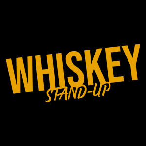 Whiskey stand-up